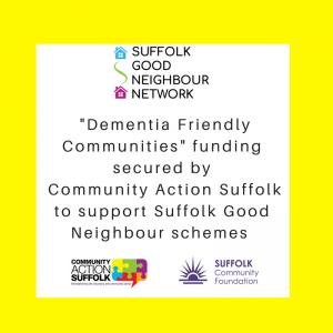 Suffolk Good Neighbour Schemes 'Dementia Friendly communities funding